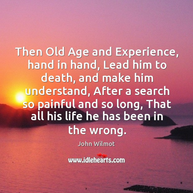 Image, Then old age and experience, hand in hand, lead him to death, and make him understand