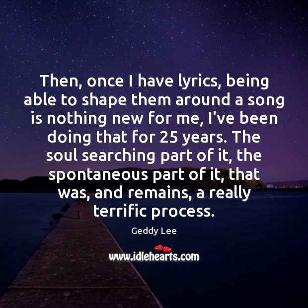 Image, Then, once I have lyrics, being able to shape them around a