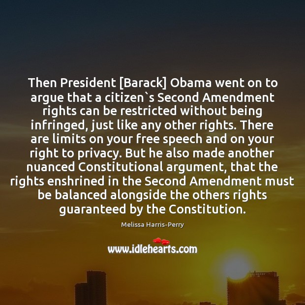 Image, Then President [Barack] Obama went on to argue that a citizen`s