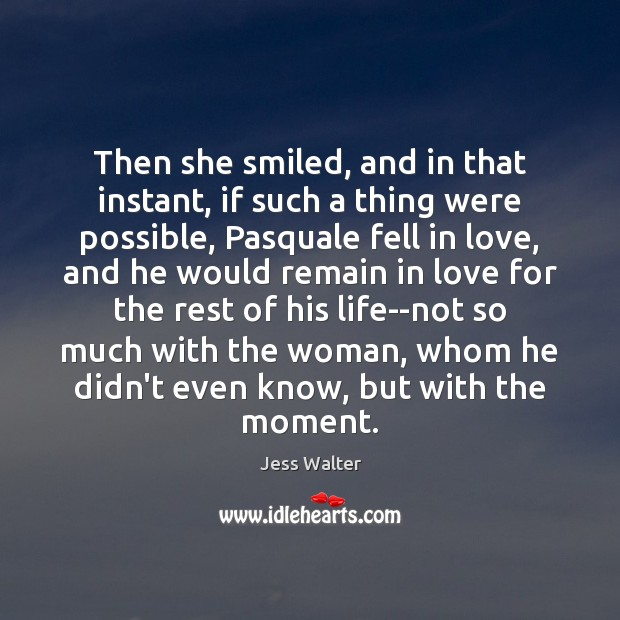 Then she smiled, and in that instant, if such a thing were Image