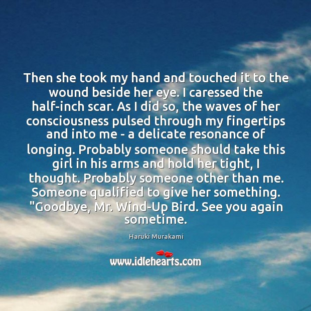 Image, Then she took my hand and touched it to the wound beside