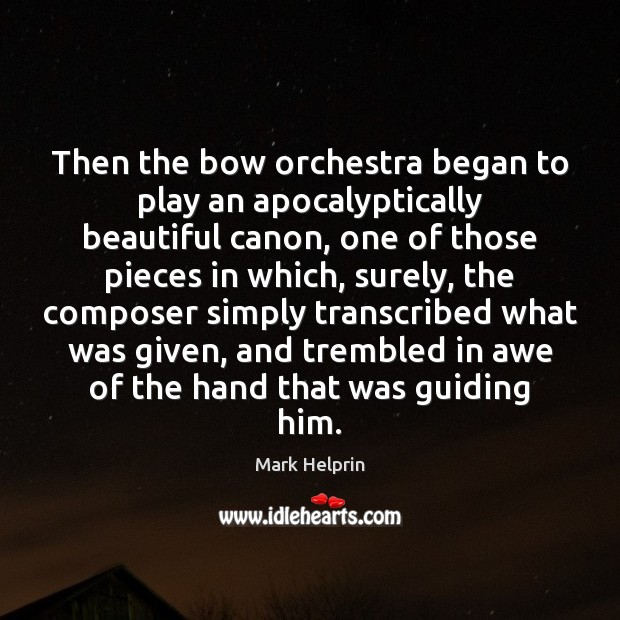 Then the bow orchestra began to play an apocalyptically beautiful canon, one Image