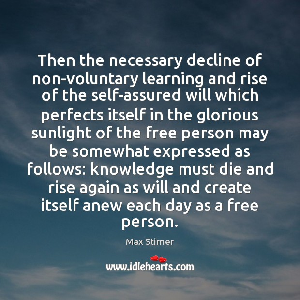 Then the necessary decline of non-voluntary learning and rise of the self-assured Image