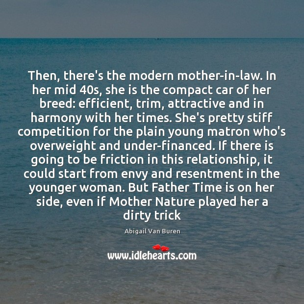 Then, there's the modern mother-in-law. In her mid 40s, she is the Image