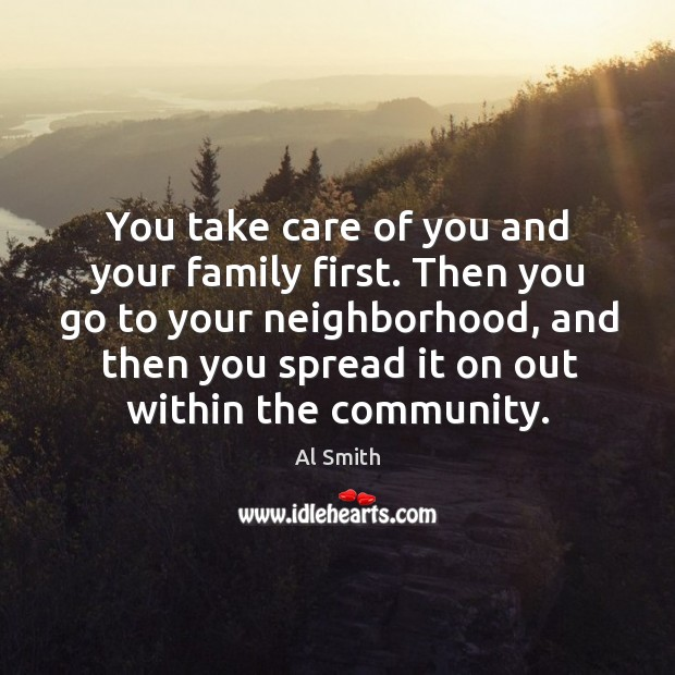 Image, Then you go to your neighborhood, and then you spread it on out within the community.