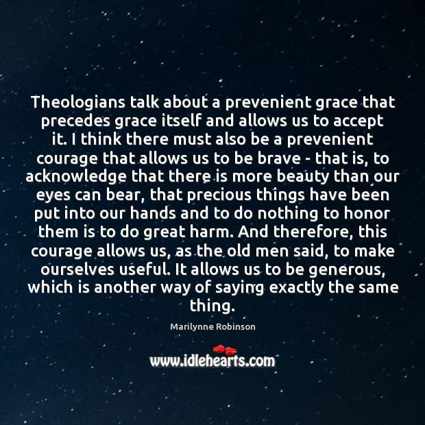 Image, Theologians talk about a prevenient grace that precedes grace itself and allows