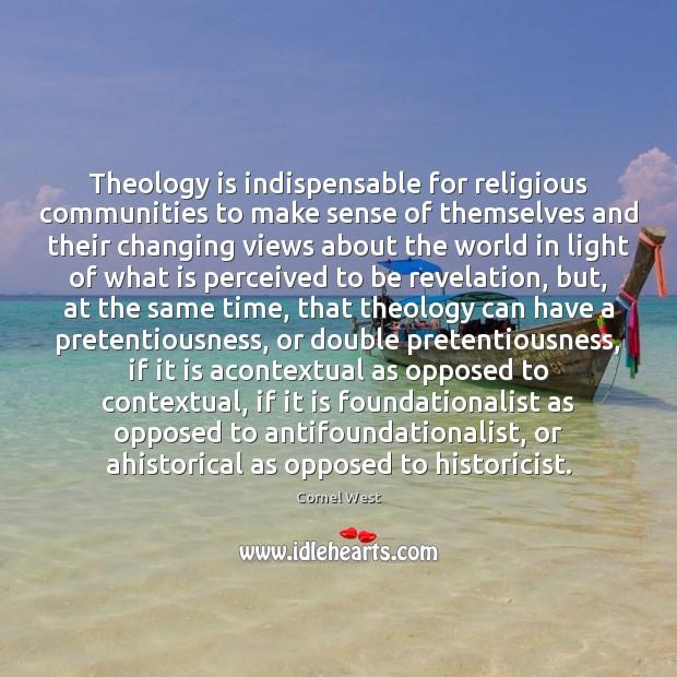 Image, Theology is indispensable for religious communities to make sense of themselves and