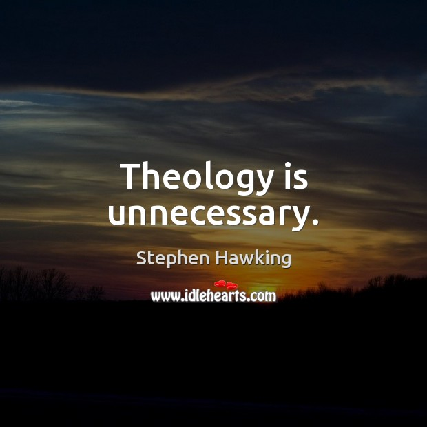 Image, Theology is unnecessary.