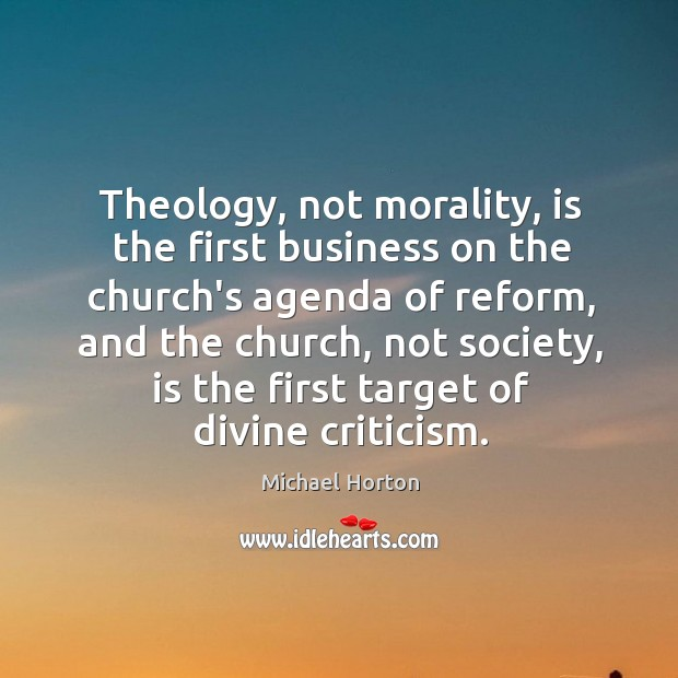Theology, not morality, is the first business on the church's agenda of Image