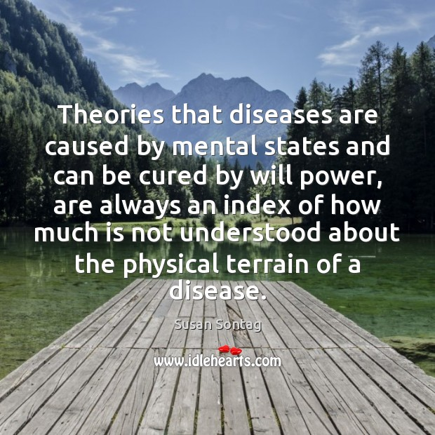 Theories that diseases are caused by mental states and can be cured Will Power Quotes Image