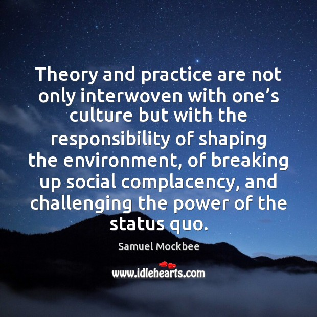 Theory and practice are not only interwoven with one's culture but Image