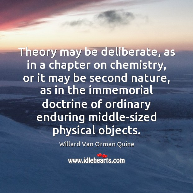 Theory may be deliberate, as in a chapter on chemistry, or it Image