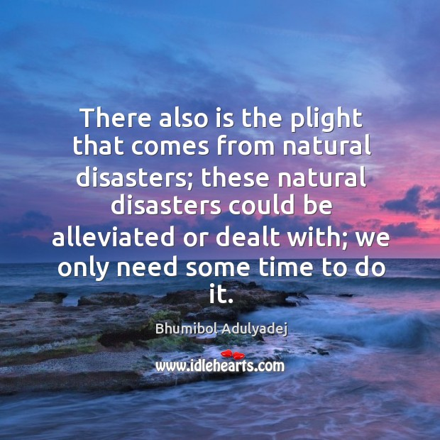 Image, There also is the plight that comes from natural disasters; these natural disasters could