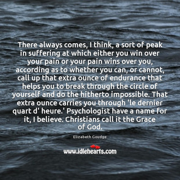 Elizabeth Goudge Picture Quote image saying: There always comes, I think, a sort of peak in suffering at