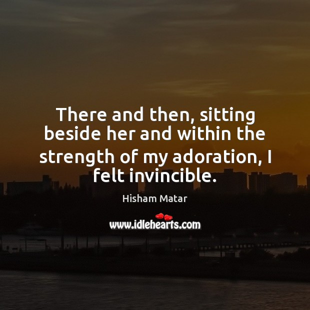 There and then, sitting beside her and within the strength of my Image