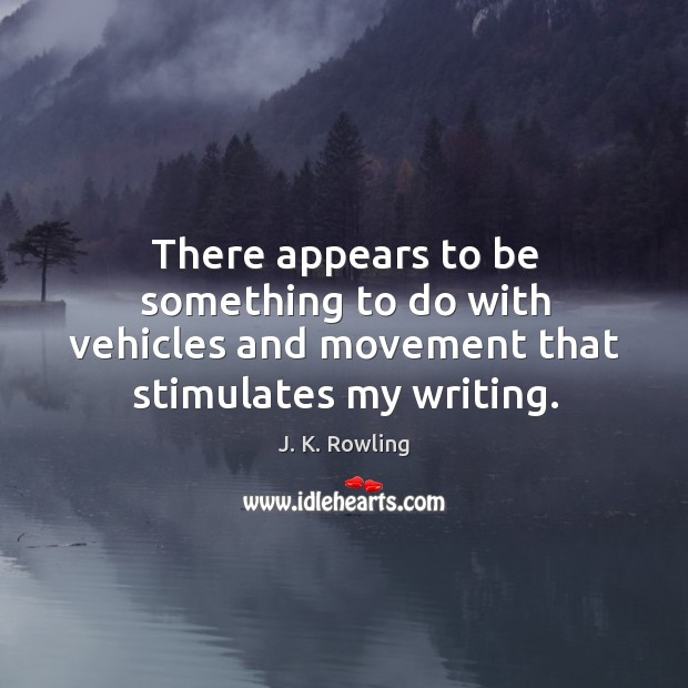 There appears to be something to do with vehicles and movement that stimulates my writing. Image