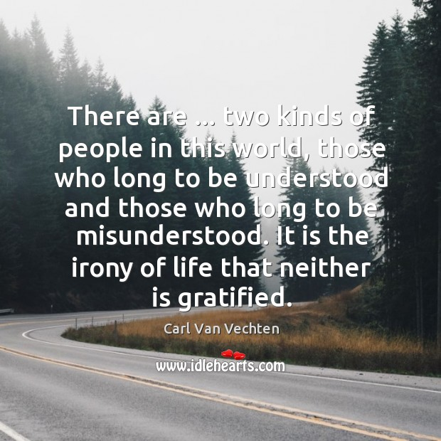 Carl Van Vechten Picture Quote image saying: There are … two kinds of people in this world, those who long