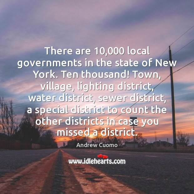 There are 10,000 local governments in the state of New York. Ten thousand! Image