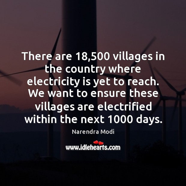 There are 18,500 villages in the country where electricity is yet to reach. Image