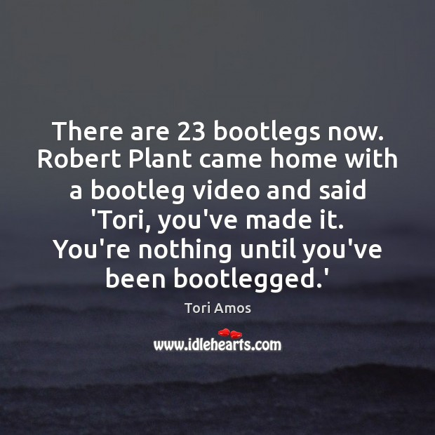 There are 23 bootlegs now. Robert Plant came home with a bootleg video Image