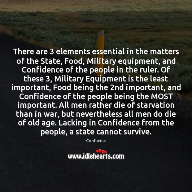 Image, There are 3 elements essential in the matters of the State, Food, Military