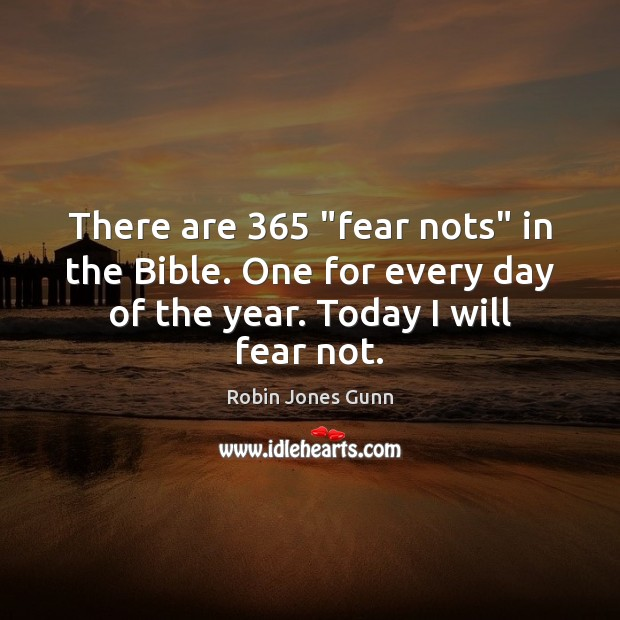 "Image, There are 365 ""fear nots"" in the Bible. One for every day of"