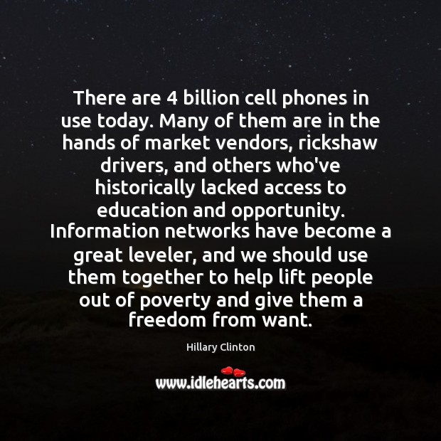 There are 4 billion cell phones in use today. Many of them are Image