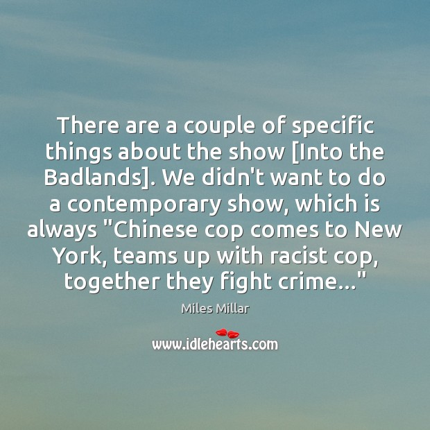 Image, There are a couple of specific things about the show [Into the