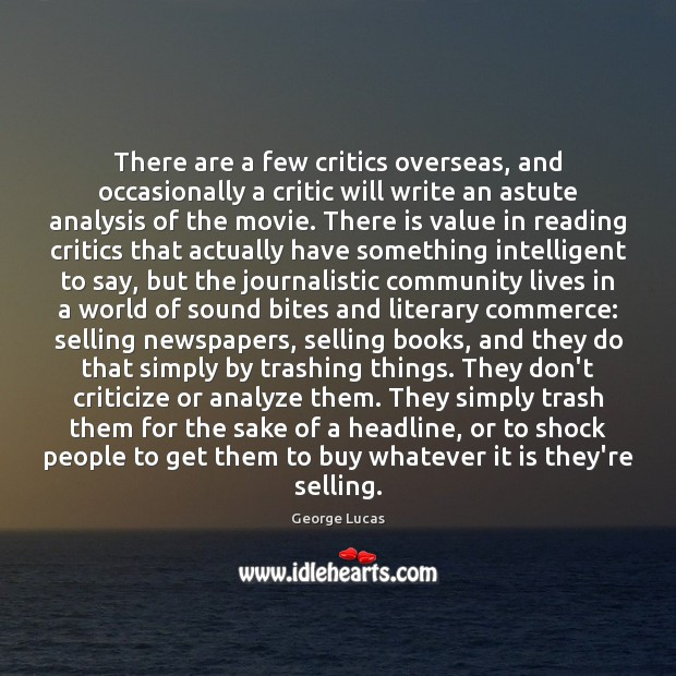 There are a few critics overseas, and occasionally a critic will write Image