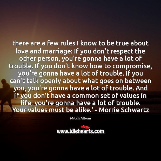 There are a few rules I know to be true about love Mitch Albom Picture Quote