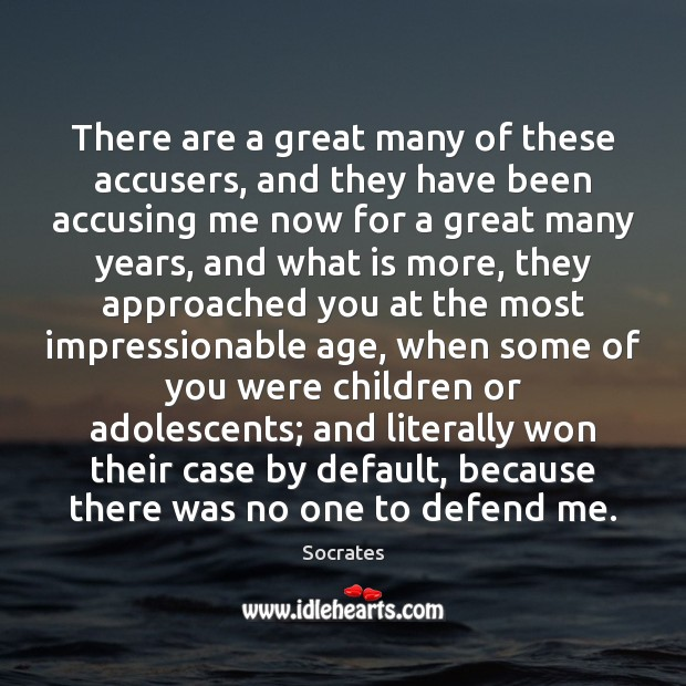Image, There are a great many of these accusers, and they have been
