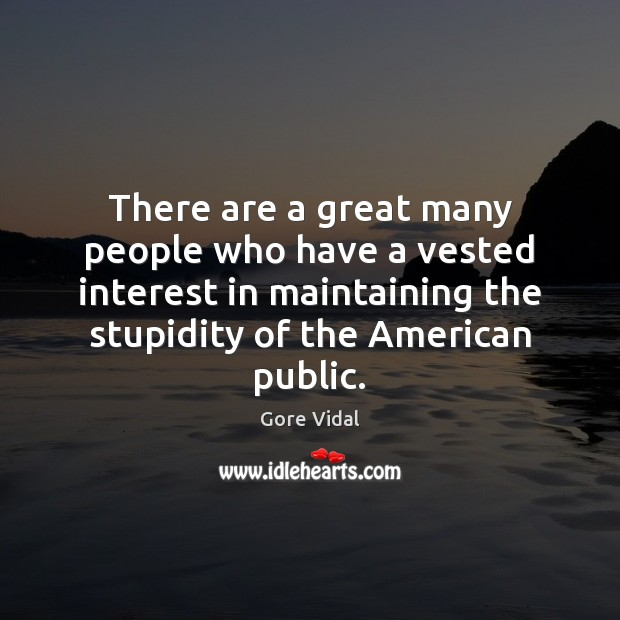 Image, There are a great many people who have a vested interest in