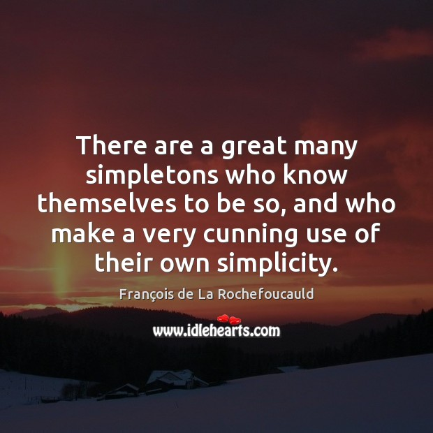 Image, There are a great many simpletons who know themselves to be so,