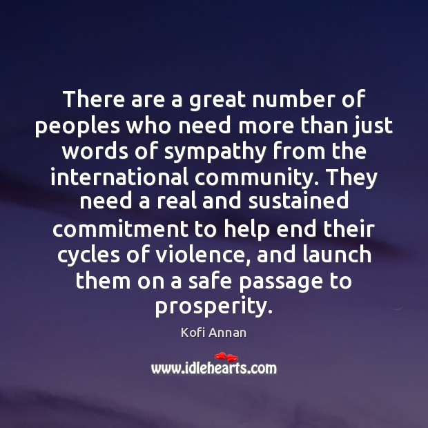 There are a great number of peoples who need more than just Kofi Annan Picture Quote