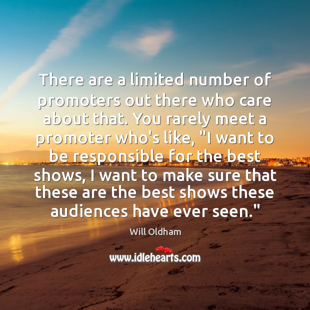 Image, There are a limited number of promoters out there who care about
