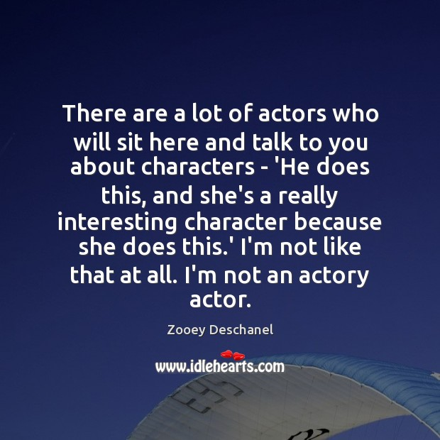 Image, There are a lot of actors who will sit here and talk
