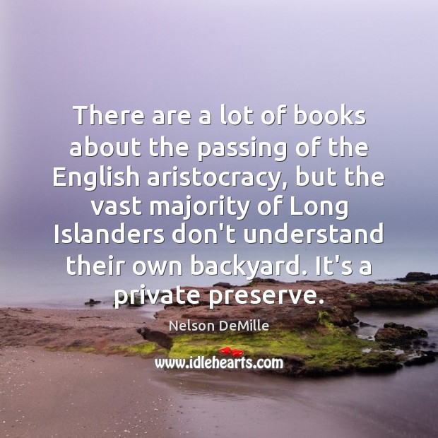 There are a lot of books about the passing of the English Nelson DeMille Picture Quote