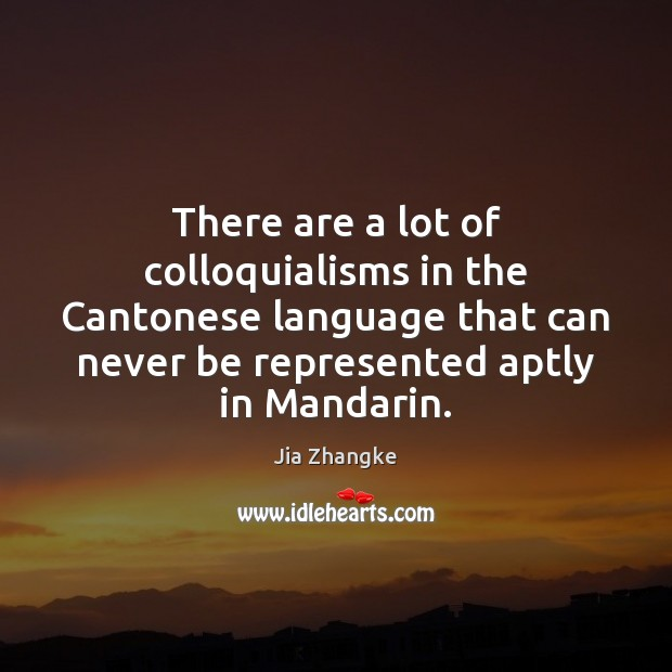Image, There are a lot of colloquialisms in the Cantonese language that can