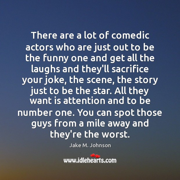 Image, There are a lot of comedic actors who are just out to