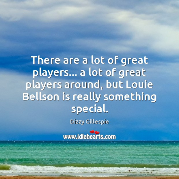 Image, There are a lot of great players… a lot of great players