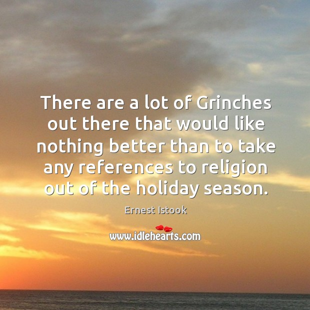 There are a lot of grinches out there that would like nothing better than to take any Image