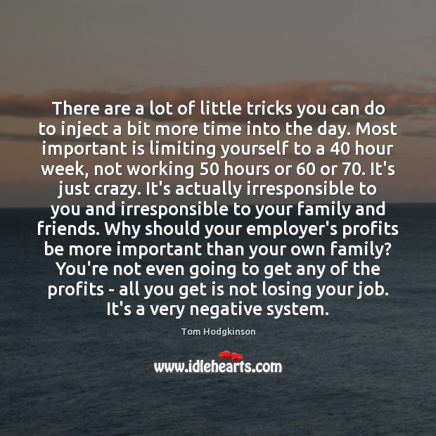 There are a lot of little tricks you can do to inject Tom Hodgkinson Picture Quote
