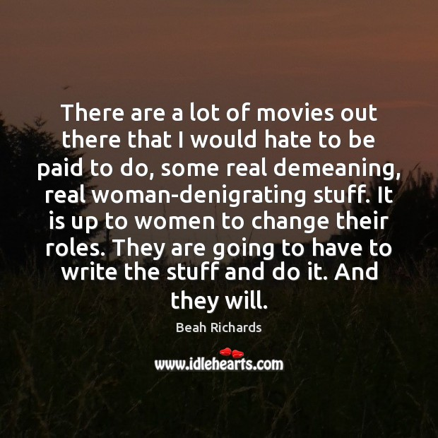 There are a lot of movies out there that I would hate Beah Richards Picture Quote