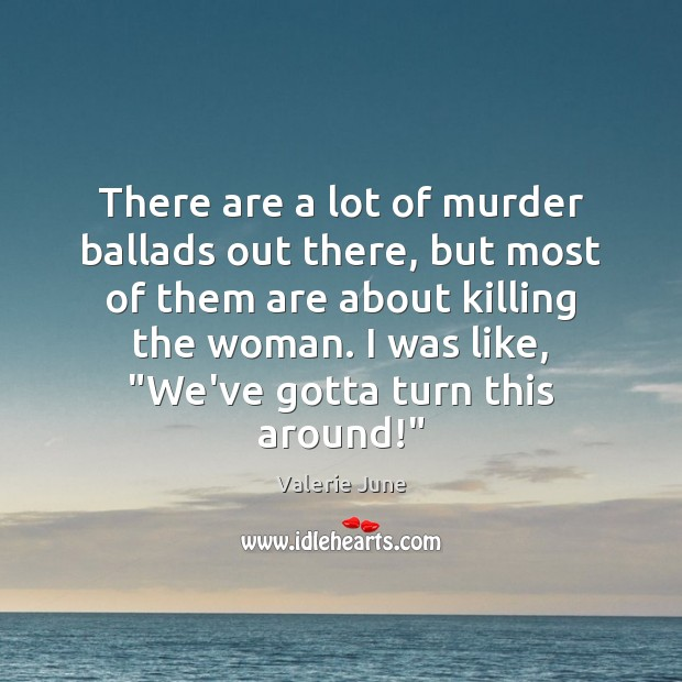 There are a lot of murder ballads out there, but most of Image
