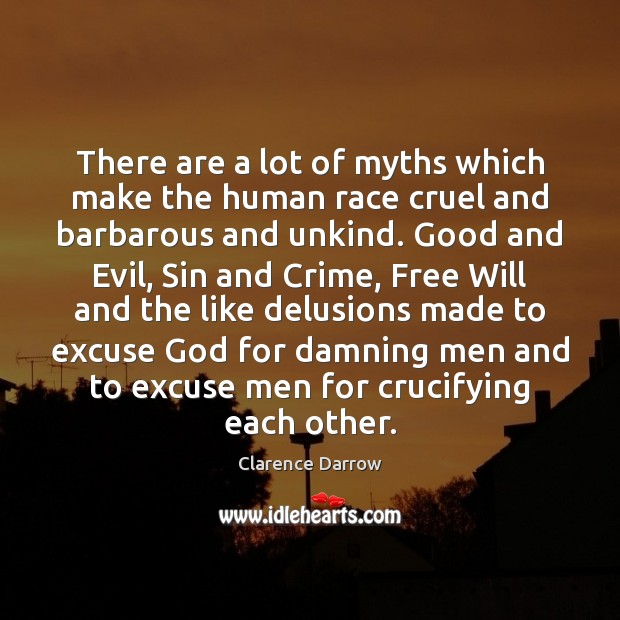 There are a lot of myths which make the human race cruel Image