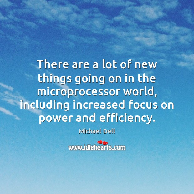 There are a lot of new things going on in the microprocessor Image