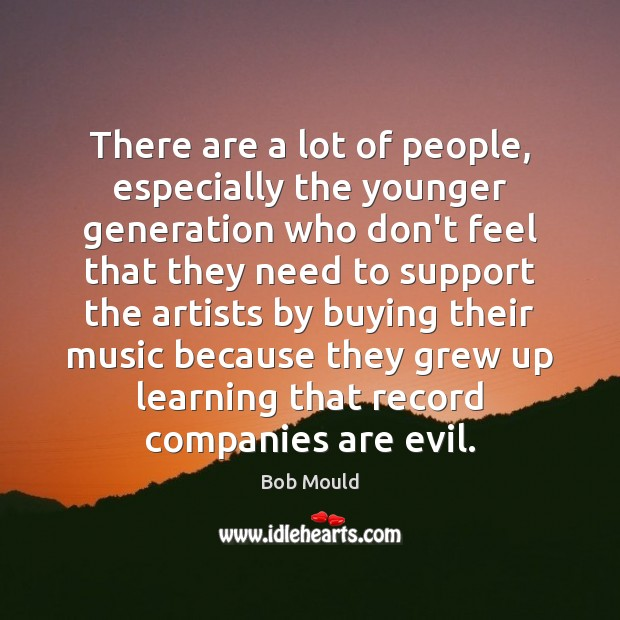 Image, There are a lot of people, especially the younger generation who don't