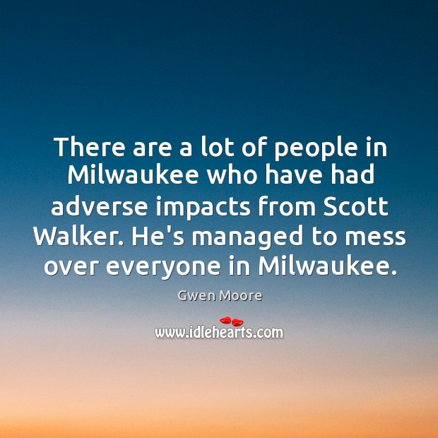 There are a lot of people in Milwaukee who have had adverse Image