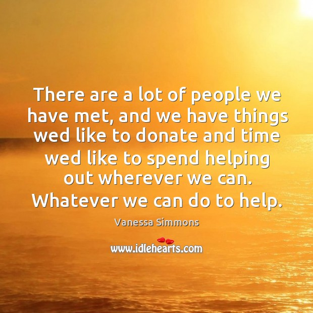 There are a lot of people we have met, and we have things wed like to donate Image