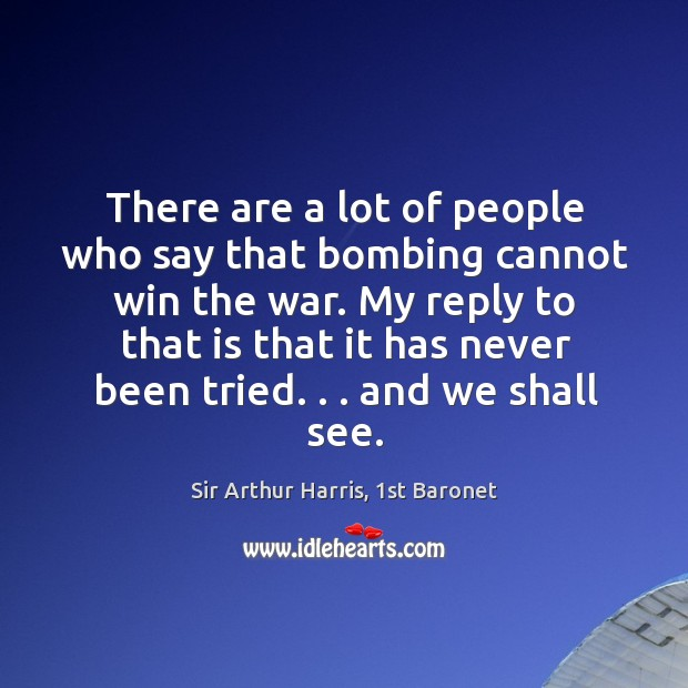 There are a lot of people who say that bombing cannot win Image